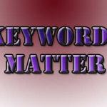 Does Keywords Still Matter?