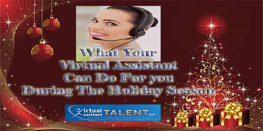Virtual Assistant Can Do For you During The Holiday Season
